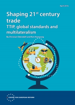 Shaping 21st century trade: TTIP, global standards and multilateralism